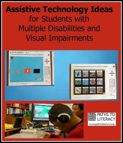 Assistive Technology Ideas for Students with Multiple Disabilities and Visual Impairments | Paths to Literacy | Assistive Technology | Scoop.it