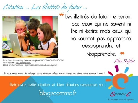 S Comm C, le Blog ... Les illettrés du futur ... | Citations | Scoop.it