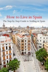 How to Live in Spain | Make the move to living in Spain. Establish residency in Spain | Travel | Scoop.it