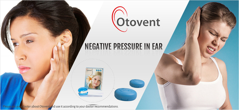 Ear Treatment A Required Solution For Various Ear Problems | Glue ear treatment with otovent | Scoop.it