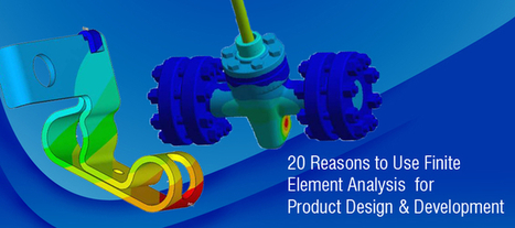 20 Reasons to Use Finite Element Analysis for Product Design & Development | Hi-Tech Outsourcing Services | Scoop.it