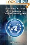 ▷▷▷▷▷ The United Nations and the Rationale for Collective Intelligence | Politics & Current Events | Wiki_Universe | Scoop.it