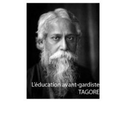 Education Joyeuse*: L'éducation avant-gardiste de Tagore (livre) | La Faim de l'Histoire | Scoop.it