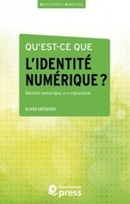 Qu'est-ce que l'identité numérique ? par Olivier Ertzscheid | TICE & FLE | Scoop.it