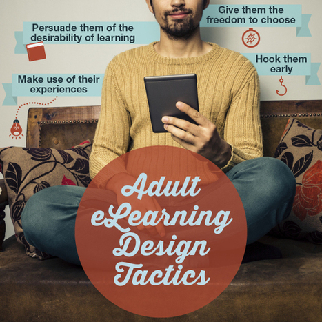 If You're Designing eLearning for Adults Take Advantage of These 4 Tactics | eLearning & Distance Education & Open Learning | Scoop.it