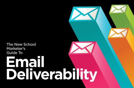 Introducing the New School Marketer's Guide to #Email #Deliverability | Email Marketing | Scoop.it