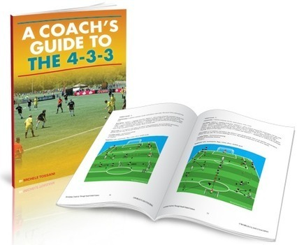 A Coach's Guide to the 4-3-3 | Coaching the 4-3-3 | Scoop.it