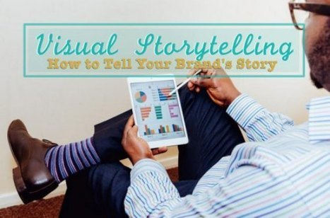Visual Storytelling - How to Tell Your Brand's Story | Social Media Buzz | Scoop.it