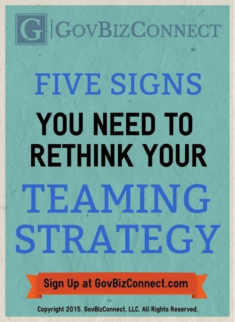Five Signs You Need to Rethink Your Teaming Strategy | GovBizConnect | Government Contractor Insurance | Scoop.it