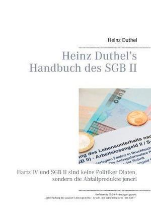 Heinz Duthel s Handbuch Des Sgb II (Paperback) de Heinz Duthel: BOOKS ON DEMAND, United States 9783735737267 Paperback - The Book Depository EURO | Book Bestseller | Scoop.it