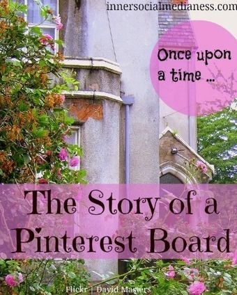 The Story of a Pinterest Board - Business 2 Community | Pinterest | Scoop.it