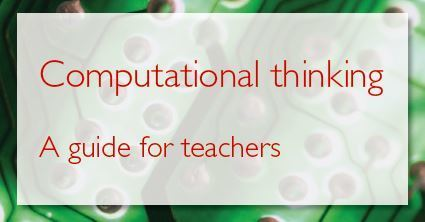 CAS Community | CAS computational thinking - A Guide for teachers | iPads, MakerEd and More  in Education | Scoop.it