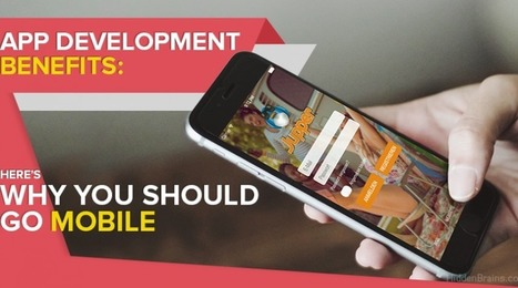 App Development Benefits: Here's why you should go Mobile | android buzz | Scoop.it