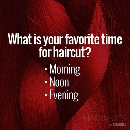 What is your favorite time for haircut? | Latest And Trendiest Hairstyling Techniques | Scoop.it