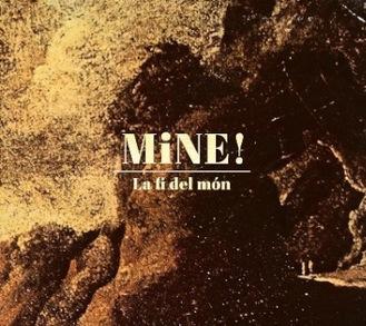 Mine! La fí del món. | Novetats discogràfiques | Scoop.it