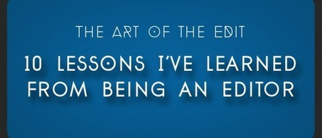 Art of the Edit: 10 Lessons I've Learned From Being an Editor | | Hot News on Video Production | Scoop.it