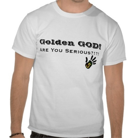 RanDumb5 Kidz: Golden GOD! Are You Serious? Tee Shirt from #TeamRandumb5 | RanDumb5 Kidz | Scoop.it