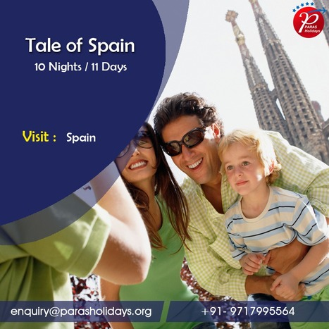 Customized Spain Holiday Packages, Tours to Spain 2016 | Paras Holidays - Group Tours, Holiday Packages, Honeymoon Packages 2017 | Scoop.it