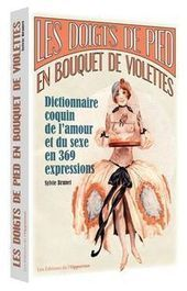 EN IMAGES. Le dictionnaire coquin de l'amour et du sexe en 369 expressions | Actualité littéraire | Scoop.it