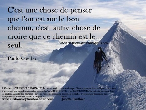 Citations Option Bonheur: Etre sur le bon chemin (Paulo Coelho) | Hypnothérapeute | Scoop.it