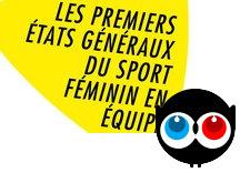 Les Premiers Etats Généraux du Sport Féminin en équipe - Ulule   égalité femmes-hommes   Scoop.it
