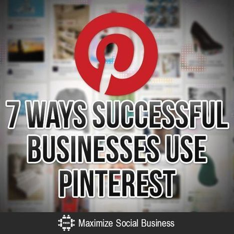7 Ways Successful Businesses Use Pinterest | Public Relations & Social Media Insight | Scoop.it