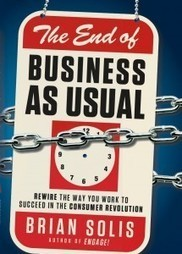 Must read! The End of Business as Usual by Brian Solis @briansolis | Entrepreneurship, Innovation | Scoop.it
