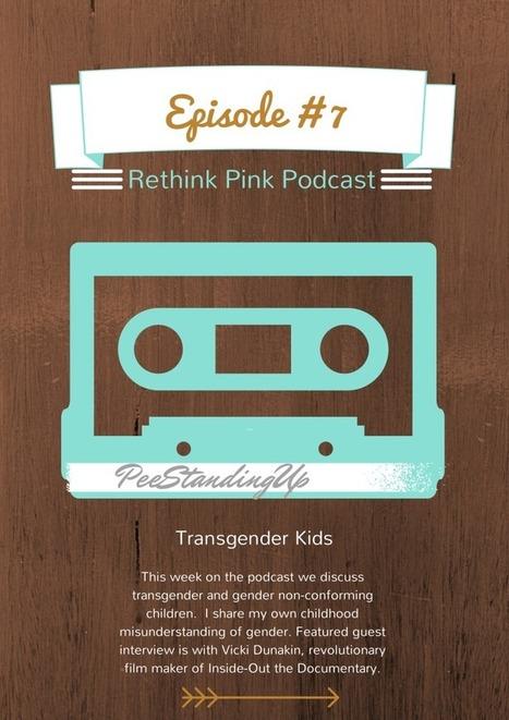 Episode #7 of Rethink Pink Podcast - Rethink Pink | UnGender Pink | Scoop.it