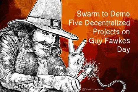 Swarm to Demo Five Decentralized Projects on Guy Fawkes Day   Peer2Politics   Scoop.it