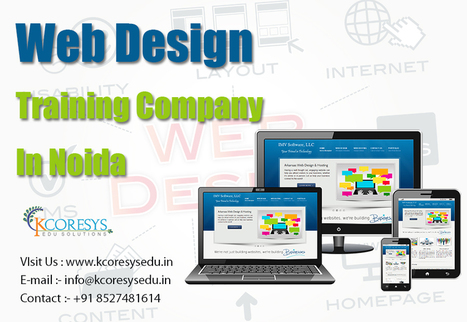 Importance of joining a professional web design training center | Kcoresys Edu | Training in Noida | Scoop.it
