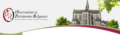 Un site à connaître et enrichir : l'Observatoire du Patrimoine Religieux (OPR) | Nos Racines | Scoop.it