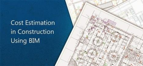 Cost Estimation in Construction Using BIM   Architecture Engineering & Construction (AEC)   Scoop.it