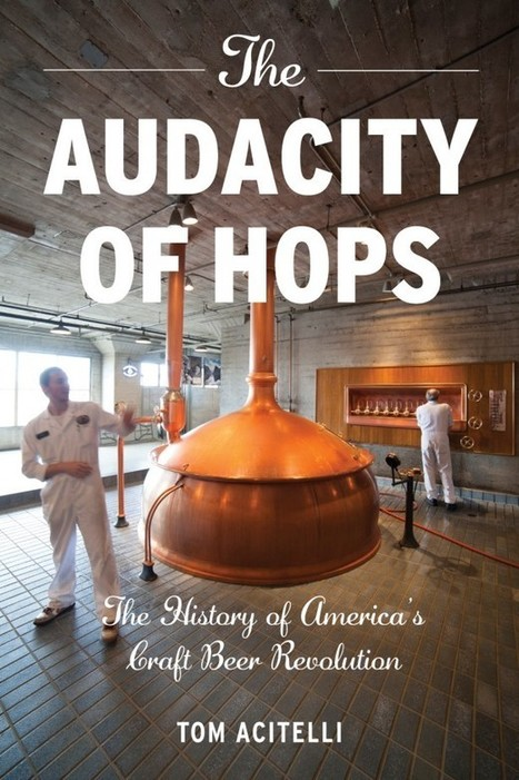 America's craft beer revolution detailed one sip at a time in 'The Audacity of ... - Metro.us | Whiskey, Beer & Wine Stuff | Scoop.it