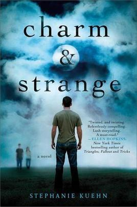 Cover Reveal: CHARM & STRANGE by Stephanie Kuehn | YAFic | Scoop.it