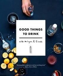 Good things to drink by Ryan Chetiyawardana | Amateur Wine | Wine | Scoop.it