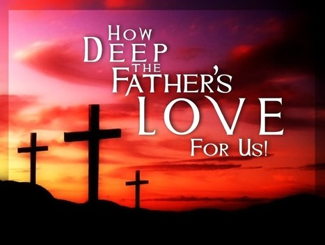 Father's Love: Fifty Reasons Why Jesus Came To Die | hey wow | Scoop.it