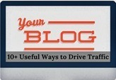 10+ Useful Ways to Drive Traffic to Your Blog - Blogs Daddy | Blogger Tricks, Blog Templates, Widgets | Scoop.it