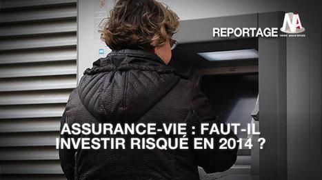 Assurance-vie : Investissement risqué ou sécurisé en 2014 ? | Assurance vie, toute l'actualité | Scoop.it
