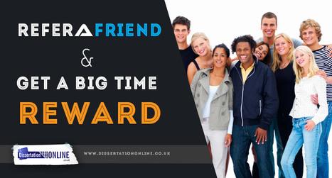 Refer a Friend and Get a Big Time Reward- Dissertation Online | Dissertation Online UK | Scoop.it