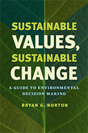 Sustainable Values, sustainable change. A guide to environmental decision making - Bryan G. Norton - The University of Chicago Press | Parution d'ouvrages | Scoop.it