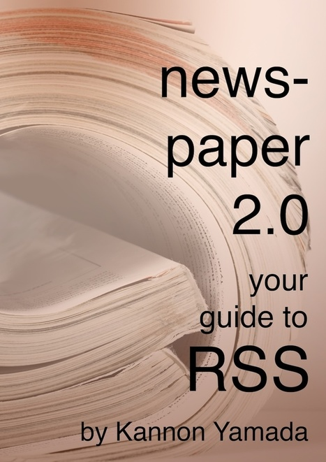 Newspaper 2.0 – Your Guide to RSS | Into the Driver's Seat | Scoop.it