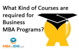 What Kind of Courses are required for Business MBA Programs? - MBA on EMI | GRE Score,GMAT Score,TOEFL Score | Scoop.it