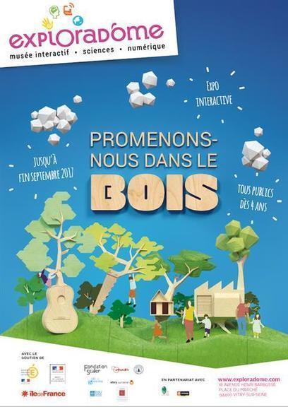 Exploradôme à Vitry sur Seine - exposition interactive sur le bois | Actualités culturelles et éducatives | Scoop.it