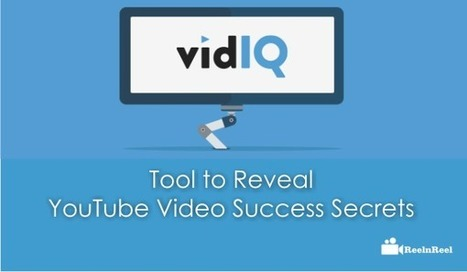 vidIQ - Tool to Reveal YouTube Video Success Secrets | Video Marketing | Scoop.it