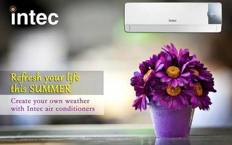 Split Air Conditioners- 5 Reasons Why to Buy Them | Intec Home Appliances | Scoop.it