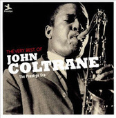 Music and More: John Coltrane - The Very Best of John Coltrane: The Prestige Era (Fantasy, 2012) | Jazz from WNMC | Scoop.it