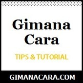 Tips Trick, Tutorial IT, Software, Komputer, Android dan Internet | GimanaCara.COM | Tips & Tricks | Scoop.it