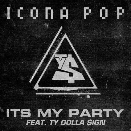 Icona Pop – It's My Party (feat. Ty Dolla $ign) – Single [iTunes Plus AAC M4A] | Source | Scoop.it
