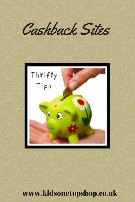 Thrifty Tips: Cashback Sites | Cashback Industry News, Reports, Blog and Tips | Scoop.it
