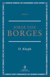 O Aleph, de Jorge Luis Borges, a 18 de janeiro nas livrarias | Paraliteraturas + Pessoa, Borges e Lovecraft | Scoop.it